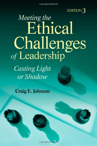 9781412964814: Meeting the Ethical Challenges of Leadership: Casting Light or Shadow