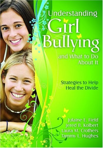 9781412964876: Understanding Girl Bullying and What to Do About It: Strategies to Help Heal the Divide