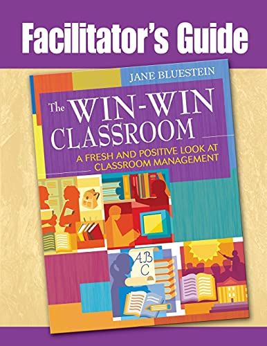 9781412965033: Facilitator's Guide to The Win-Win Classroom: A Fresh and Positive Look at Classroom Management