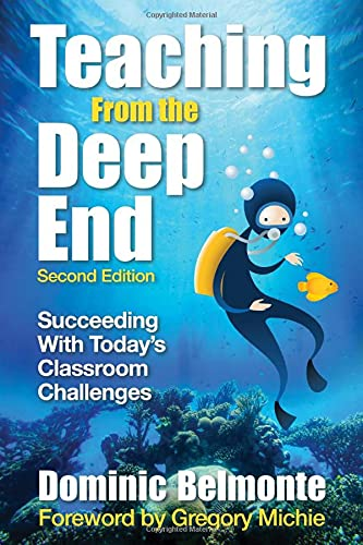 9781412965620: Teaching From the Deep End: Succeeding With Today′s Classroom Challenges