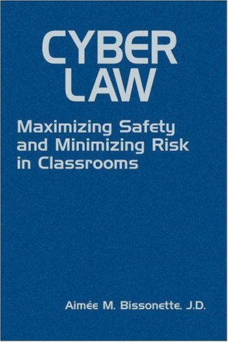 9781412966146: Cyber Law: Maximizing Safety and Minimizing Risk in Classrooms
