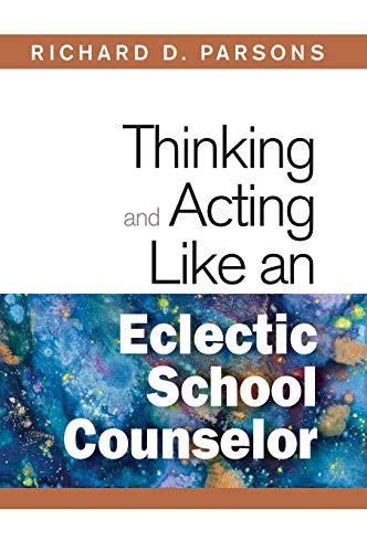 9781412966467: Thinking and Acting Like an Eclectic School Counselor