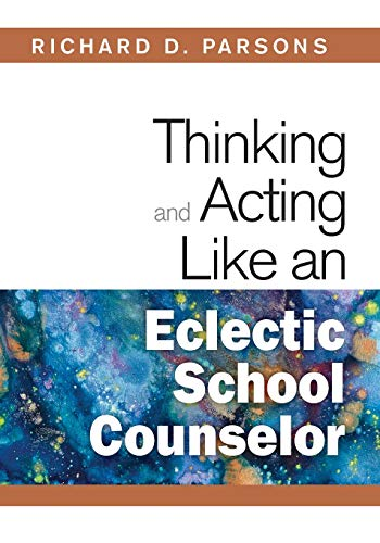 9781412966474: Thinking and Acting Like an Eclectic School Counselor