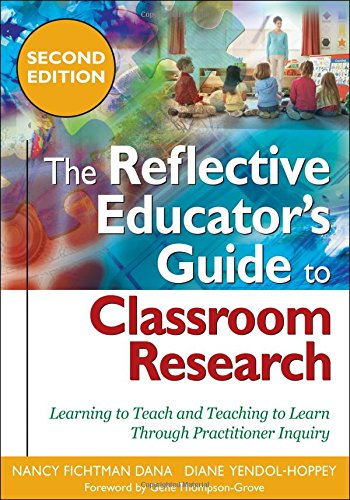 9781412966573: The Reflective Educator′s Guide to Classroom Research: Learning to Teach and Teaching to Learn Through Practitioner Inquiry