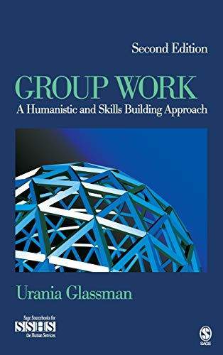 9781412966627: Group Work: A Humanistic and Skills Building Approach (SAGE Sourcebooks for the Human Services)