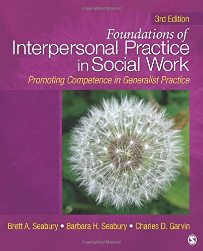 9781412966832: Foundations of Interpersonal Practice in Social Work: Promoting Competence in Generalist Practice