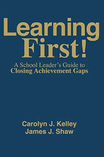 9781412966962: Learning First!: A School Leader′s Guide to Closing Achievement Gaps