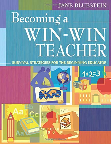 9781412967495: Becoming a Win-Win Teacher: Survival Strategies for the Beginning Educator