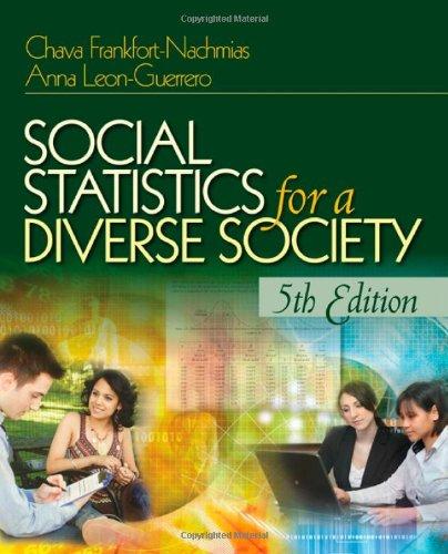 Social Statistics for a Diverse Society 5th Edition: Chava Frankfort-Nachmias; Anna Y. ...