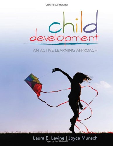 Child Development: An Active Learning Approach: Laura E. Levine,