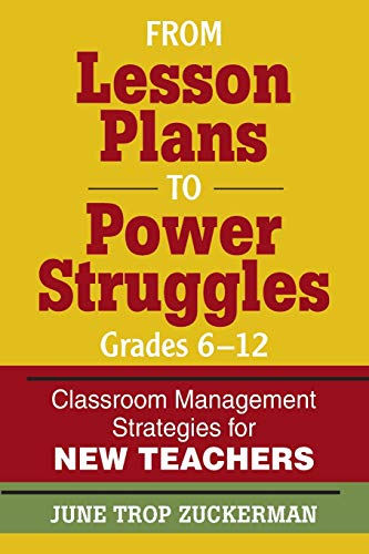 9781412968782: From Lesson Plans to Power Struggles, Grades 6-12: Classroom Management Strategies for New Teachers