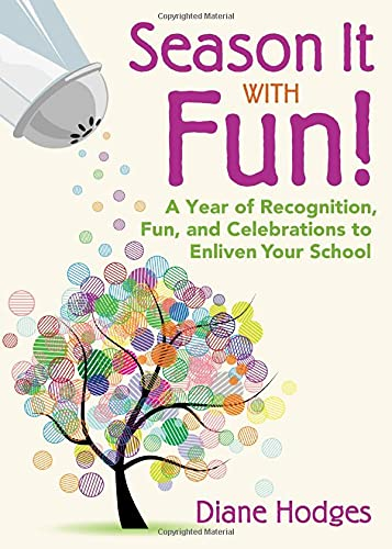 9781412969086: Season It With Fun!: A Year of Recognition, Fun, and Celebrations to Enliven Your School