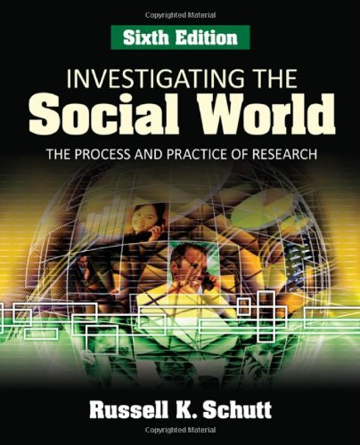 9781412969406: Investigating the Social World: The Process and Practice of Research