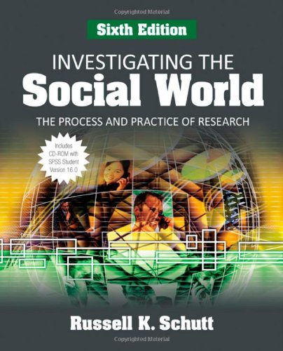 Investigating the Social World: The Process and: Schutt, Russell K.