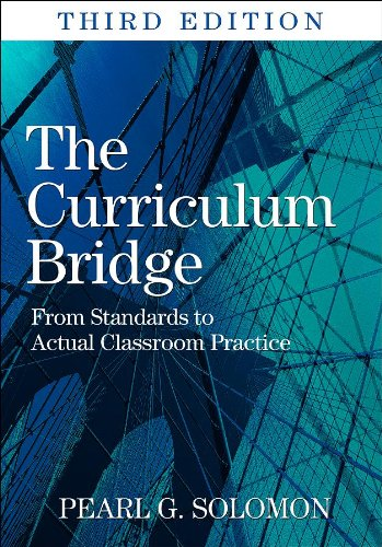 9781412969833: The Curriculum Bridge: From Standards to Actual Classroom Practice