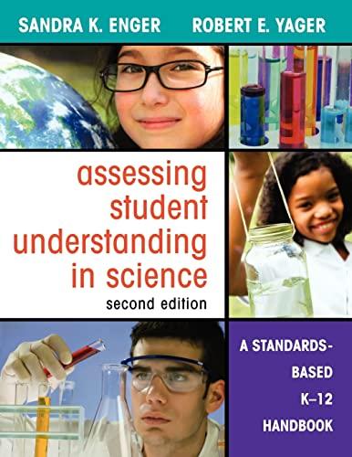 9781412969932: Assessing Student Understanding in Science: A Standards-Based K-12 Handbook