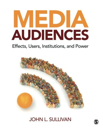 9781412970426: Media Audiences: Effects, Users, Institutions, and Power