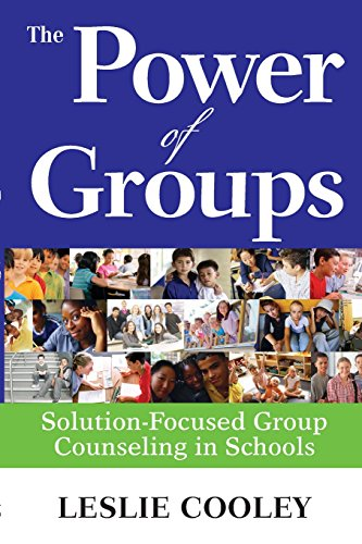 The Power of Groups: Solution-Focused Group Counseling