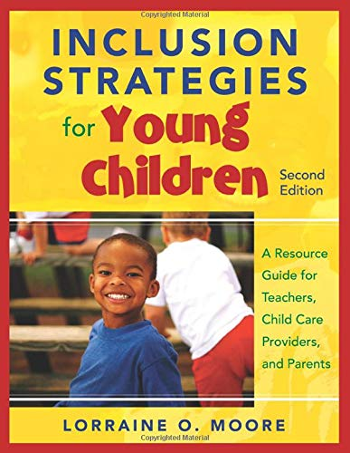 Inclusion Strategies for Young Children: A Resource Guide for Teachers, Child Care Providers, and ...