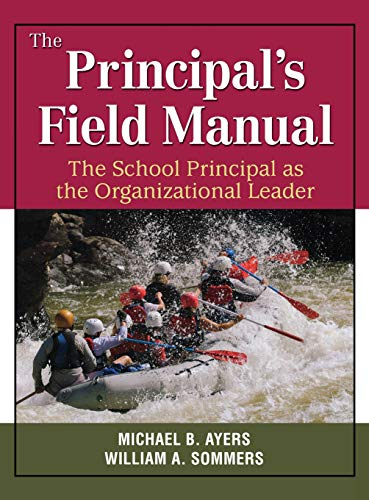 9781412971157: The Principal′s Field Manual: The School Principal as the Organizational Leader
