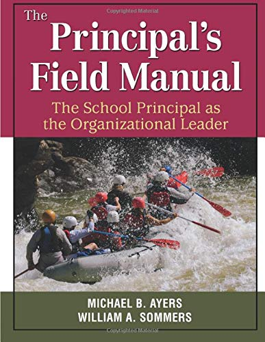 9781412971164: The Principal′s Field Manual: The School Principal as the Organizational Leader