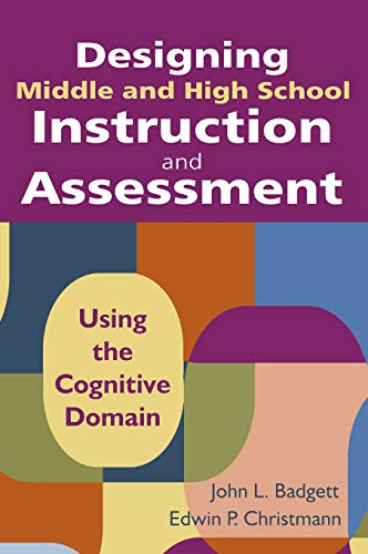 9781412971171: Designing Middle and High School Instruction and Assessment: Using the Cognitive Domain