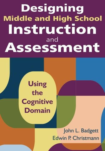 9781412971188: Designing Middle and High School Instruction and Assessment: Using the Cognitive Domain