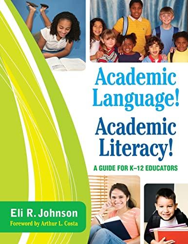 9781412971331: Academic Language! Academic Literacy!: A Guide for K–12 Educators