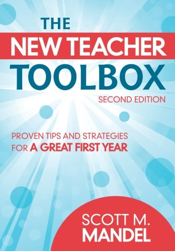 9781412971355: The New Teacher Toolbox: Proven Tips and Strategies for a Great First Year