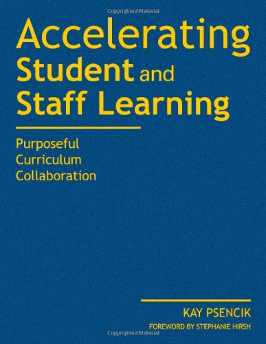 9781412971454: Accelerating Student and Staff Learning: Purposeful Curriculum Collaboration