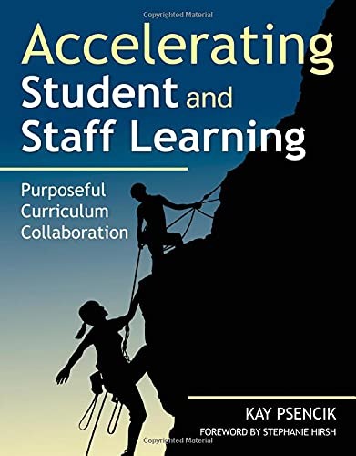 9781412971461: Accelerating Student and Staff Learning: Purposeful Curriculum Collaboration