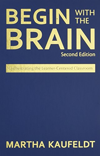 9781412971577: Begin With the Brain: Orchestrating the Learner-Centered Classroom