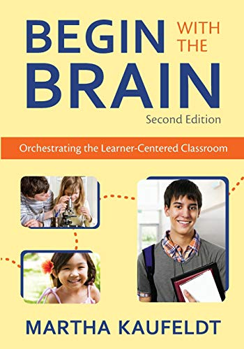 9781412971584: Begin With the Brain: Orchestrating the Learner-Centered Classroom