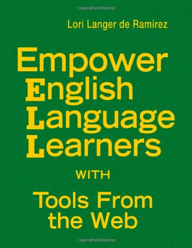 9781412972420: Empower English Language Learners With Tools From the Web