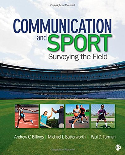 Communication and Sport: Surveying the Field: Andrew C. Billings,