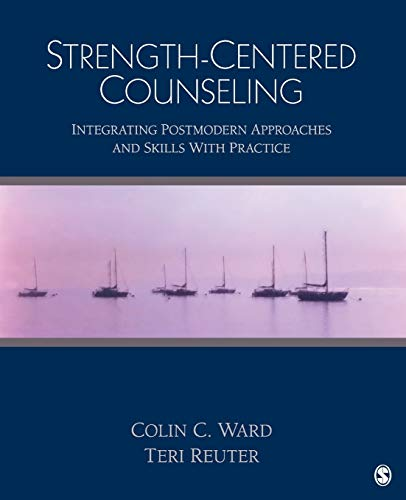 9781412973298: Strength-Centered Counseling: Integrating Postmodern Approaches and Skills With Practice
