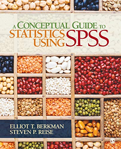 A Conceptual Guide to Statistics Using SPSS: Berkman, Elliot T.; Reise, Steven P. (Paul)