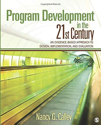 9781412974493: Program Development in the 21st Century: An Evidence-Based Approach to Design, Implementation, and Evaluation