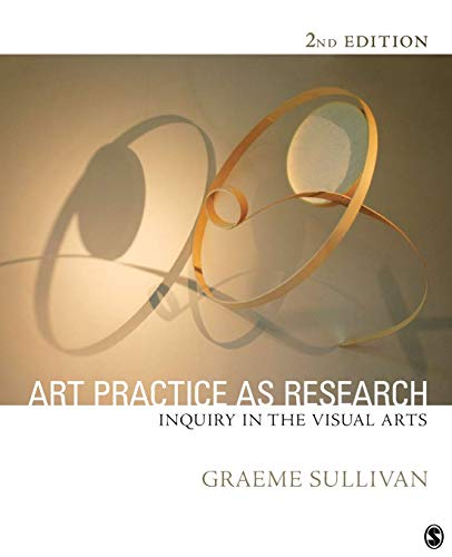 9781412974516: Art Practice As Research: Inquiry in the Visual Arts