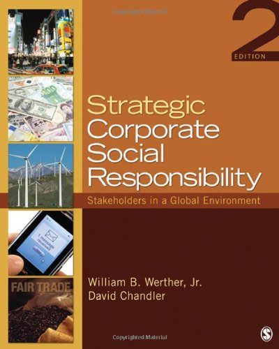 Strategic Corporate Social Responsibility: Stakeholders in a: William B. Werther,