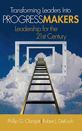 9781412974684: Transforming Leaders Into Progress Makers: Leadership for the 21st Century