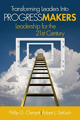 9781412974691: Transforming Leaders Into Progress Makers: Leadership for the 21st Century