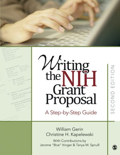 Writing the NIH Grant Proposal: A Step-by-Step Guide: Gerin, William; Kinkade (Kapelewski), ...