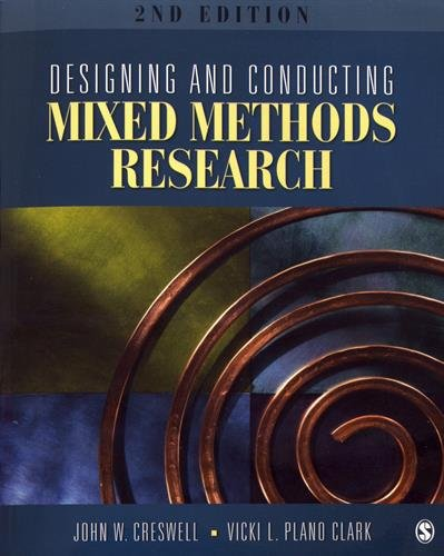 Designing and Conducting Mixed Methods Research: Creswell, John W.;