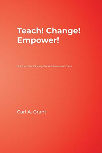 9781412976480: Teach! Change! Empower!: Solutions for Closing the Achievement Gaps