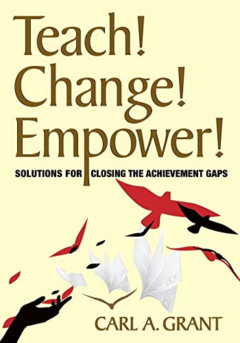 9781412976497: Teach! Change! Empower!: Solutions for Closing the Achievement Gaps