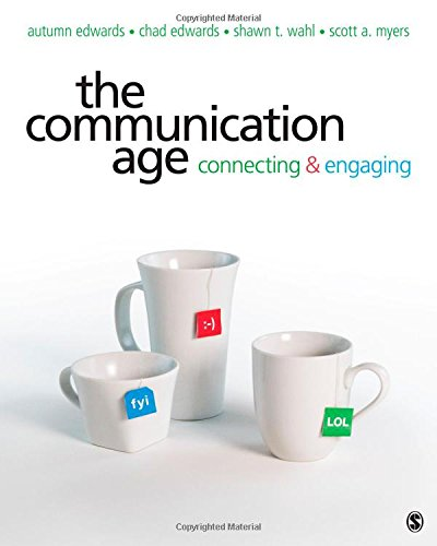 The Communication Age: Connecting and Engaging: Myers, Scott A. (Allan), Wahl, Shawn T, Edwards, ...