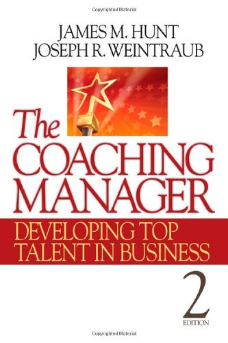 The Coaching Manager: Developing Top Talent in: James M. Hunt;