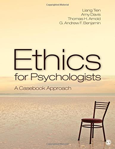 Ethics for Psychologists: A Casebook Approach: Tien, Liang T.; Davis, Amy S.; Arnold, Thomas H.; ...