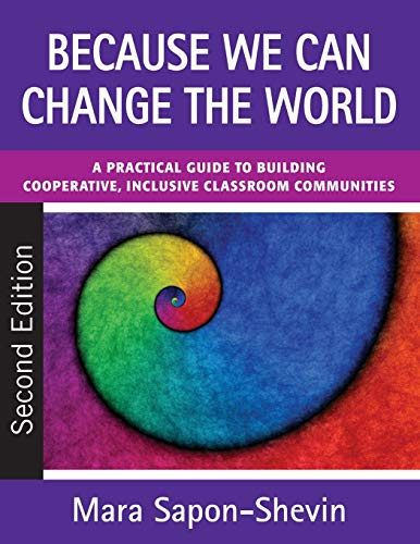 9781412978385: Because We Can Change the World: A Practical Guide to Building Cooperative, Inclusive Classroom Communities